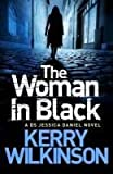 [(The Woman in Black: Book 3 : A DS Jessica Daniel Novel)] [By (author) Kerry Wilkinson] published on (February, 2013)