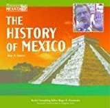 The History of Mexico, Amy Nicole Hunter, 1590840798