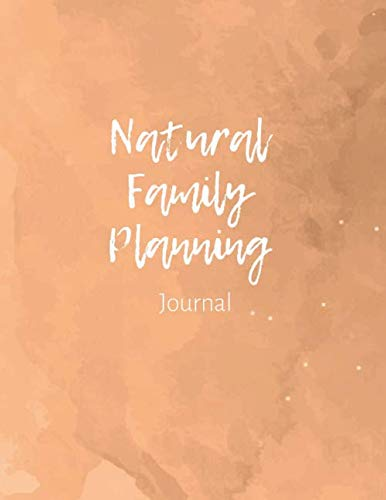 Natural Family Planning Journal: NFP Logbook to Monitor Your Cycle with the Sympto-Thermal Method - Women