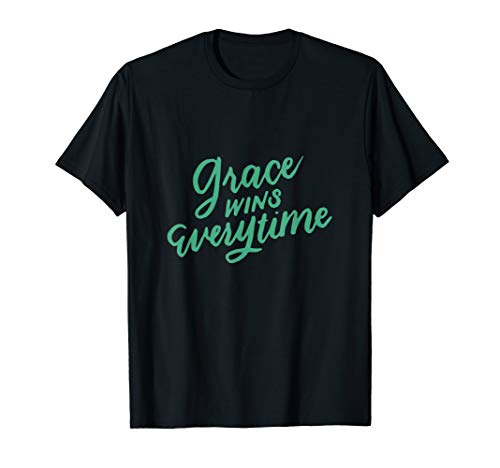 Grace Wins Every Time T-Shirt, Christian, Encouragement Gift
