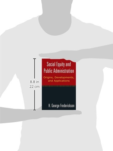 social equity and public administration origins developments and applications