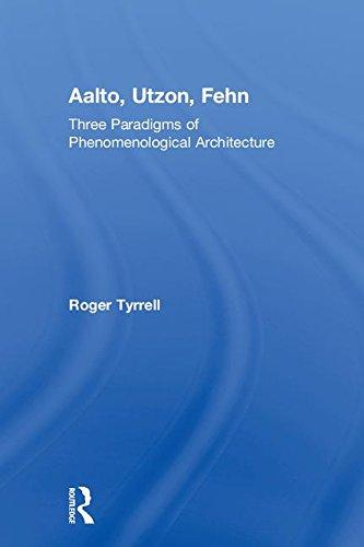 Aalto, Utzon, Fehn: Three Paradigms of
