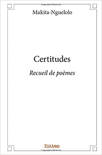 Certitudes French Edition Makita Nguelolo Makita Nguelolo