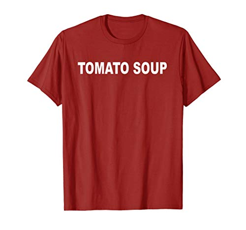Fast and Easy Tomato Soup Halloween Costume T-Shirt (Soup Costume Tomato)