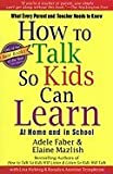 How to Talk So Kids Can Learn What Every Parent & Teacher Needs to Know (Paperback, 1996)