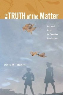 the-truth-of-the-matter-art-and-craft-in-creative-nonfiction-paperback-2006-1-ed-dinty-w-moore