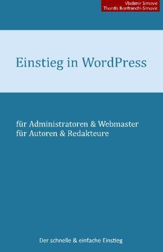 Einstieg in WordPress 4.1: Der schnelle & einfache Einstieg Taschenbuch – 11. Januar 2015 Vladimir Simovic Thordis Bonfranchi-Simovic 1507502028 Computers