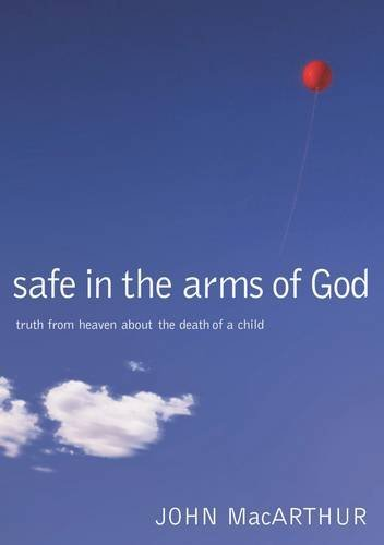 Safe in the Arms of God by MacArthur. John F. ( 2003 ) Hardcover