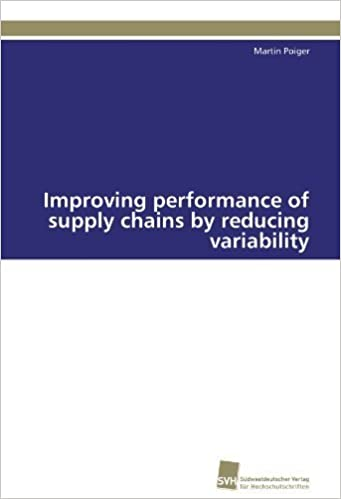 Improving performance of supply chains by reducing variability (German Edition) by Martin Poiger (2011-07-14)