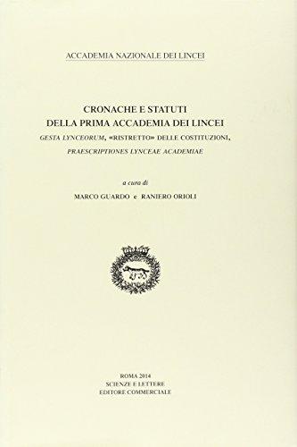 Cronache e statuti della Prima Accademia dei Lincei Gesta Lynceorum, «ristretto» delle costituzioni, Praescriptiones Lynceae Academiae