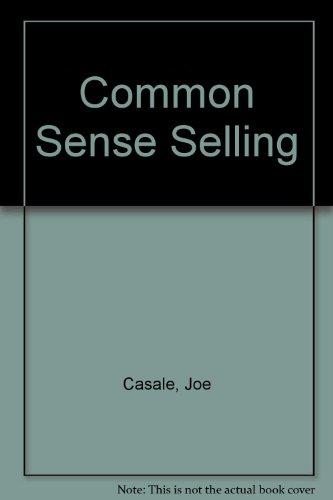 Common Sense Selling: No Smoke, No Fluff, No Mystique Pdf