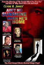 Clyde R. Jones Ain't No Sunshine When He's Home Stage Play