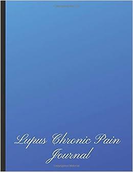 Lupus Chronic Pain Journal Beautiful Journal For Lupus Sufferers