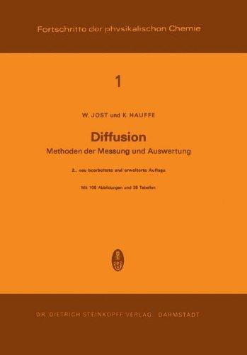 Diffusion: Methoden der Messung und Auswertung (Fortschritte der physikalischen Chemie, Band 1)