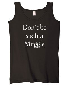 Don't be such a Muggle - Womens Tank Top - Harry Potter