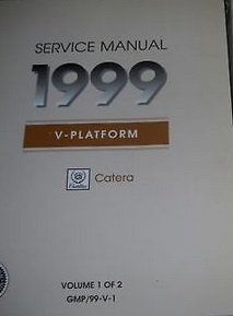 1999 CADILLAC CATERA Service Shop Repair Manual VOLUME 1 ONLY DEALERSHIP BOOK