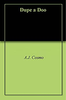 Dupe a Doo by [Cosmo, A.J.]