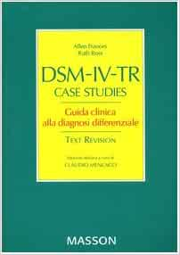 DSM-IV-TR Case Studies: A Clinical Guide to Differential Diagnosis