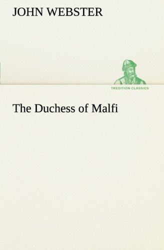 The Duchess of Malfi (TREDITION CLASSICS) PDF