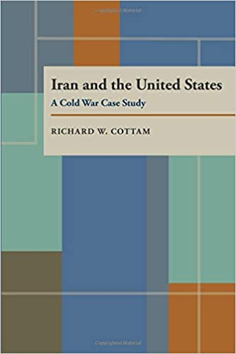 State Journal Gives More Ink To Iran >> Iran And The United States A Cold War Case Study Pitt Series In