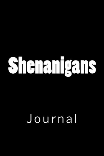 Shenanigans: Journal, 150 lined pages, softcover, 6