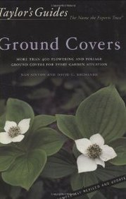 Taylor's Guide to Ground Covers: More Than 400 Flowering and Foliage Ground Covers for Every Garden Situation
