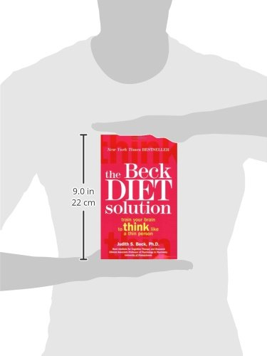 The Beck Diet Solution: Train Your Brain to Think Like a Thin ...