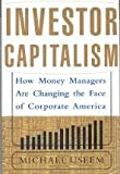 Investor Capitalism, Michael Useem, 046505031X