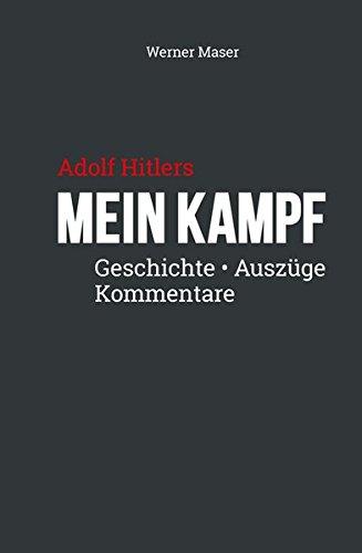 Adolf Hitlers Mein Kampf: Geschichte, Auszüge, Kommentare