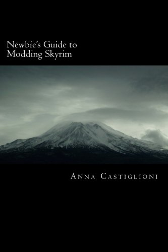 Download Newbie's Guide to Modding Skyrim: Tips and Tricks for the Creation Kit ebook