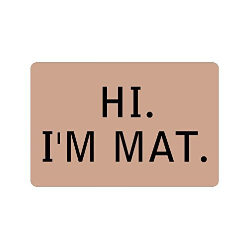 BMALL Humorous Funny Saying & Quotes:Hi I'm Mat Indoor/Outdoor Floor Mats Living Room Bedroom Doormat 23.6