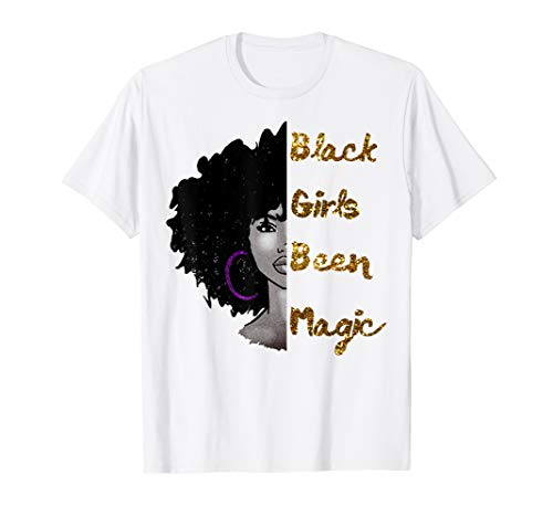 (Black Girls Been Magic Shirt History Month African Heritage)