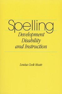 Spelling: Development, Disability, and Instruction by Louisa Cook Moats (1995-12-31)