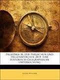 Palästina in Der Persischen Und Hellenistischen Zeit: Eine Historisch-Geographische Untersuchung, Gustav Hölscher, 1141142554