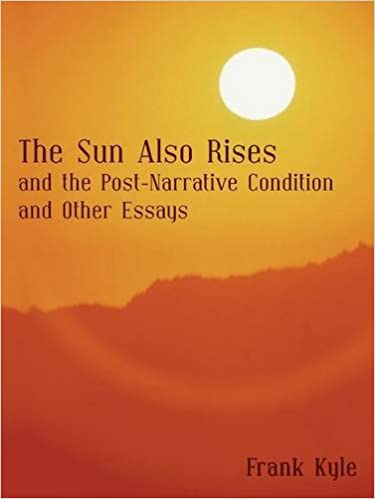 Gender Essays The Sun Also Rises And The Postnarrative Condition And Other Essays Community Service Essay Student Essays also World Bank Essay Amazoncom The Sun Also Rises And The Postnarrative Condition And  Persuasive Essay Guidelines