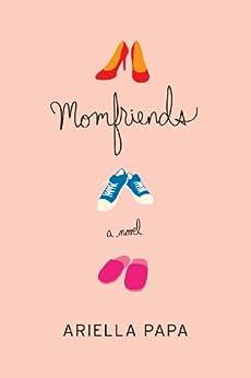 MOMFRIENDS (Momfriends Series Book 1) by [Papa, Ariella]
