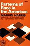 Patterns of Race in the Americas, Marvin Harris, 0393007278