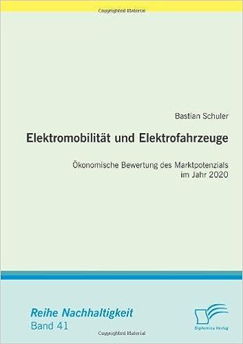 Book Elektromobilität und Elektrofahrzeuge: Ökonomische Bewertung des Marktpotenzials im Jahr 2020