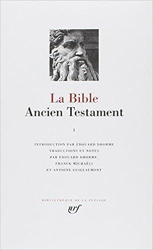 La Bible : Ancien Testament, tome I : La Loi ou le Pentateuque - Livres historiques