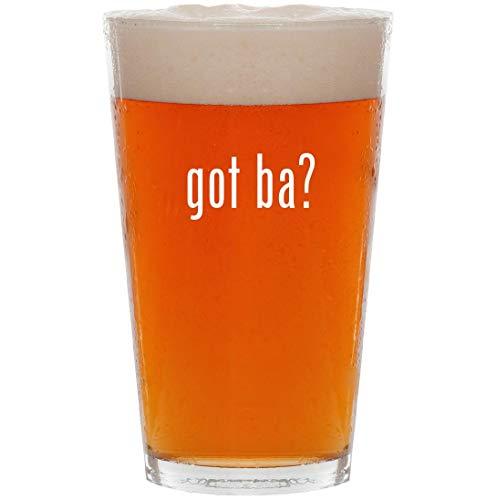 got ba? - 16oz All Purpose Pint Beer Glass