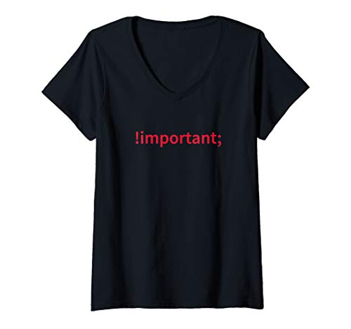 Womens Funny Web Developer Phrase !important CSS Coding HTML Humor V-Neck T-Shirt