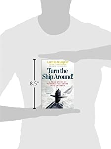 Turn the Ship Around!: A True Story of Turning Followers into Leaders by Portfolio
