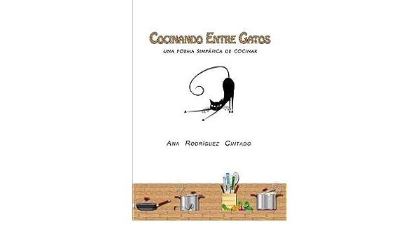 Cocinando Entre Gatos: Ana Rodrguez Cintado: Amazon.com: Books