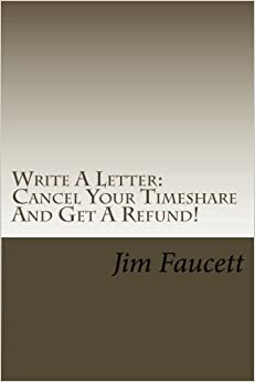 write a letter cancel your timeshare and get a refund a step by step guide to writing a cancellation letter that works