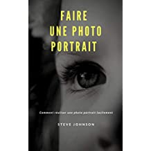 Faire Une Photo Portrait (French Edition)