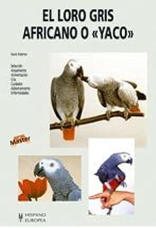 El Loro Gris Africano O Yaco/ Keeping African Grey Parrots (Master) (Spanish