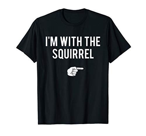 I'm With Squirrel Halloween Costume Party Matching T-Shirt]()