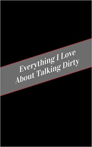 Everything I Love About Talking Dirty: A Safe Place For Your Kinky Thoughts