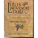 Lulu's Provencal Table: The Exuberant Food and Wine from Domaine Tempier Vineyard