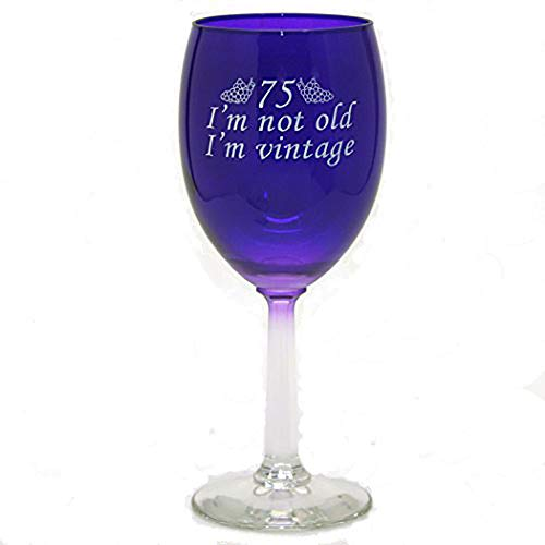 75 I'm Not Old I'm Vintage Blue Wine Glass